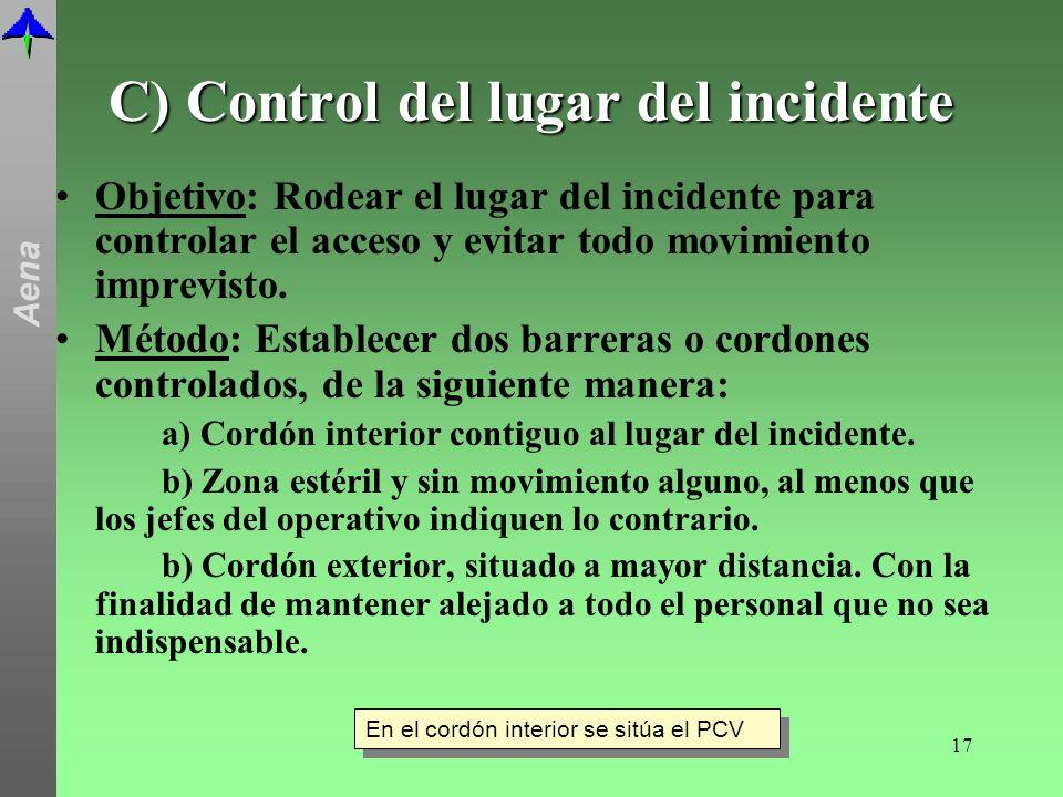 C) Control del lugar del incidente