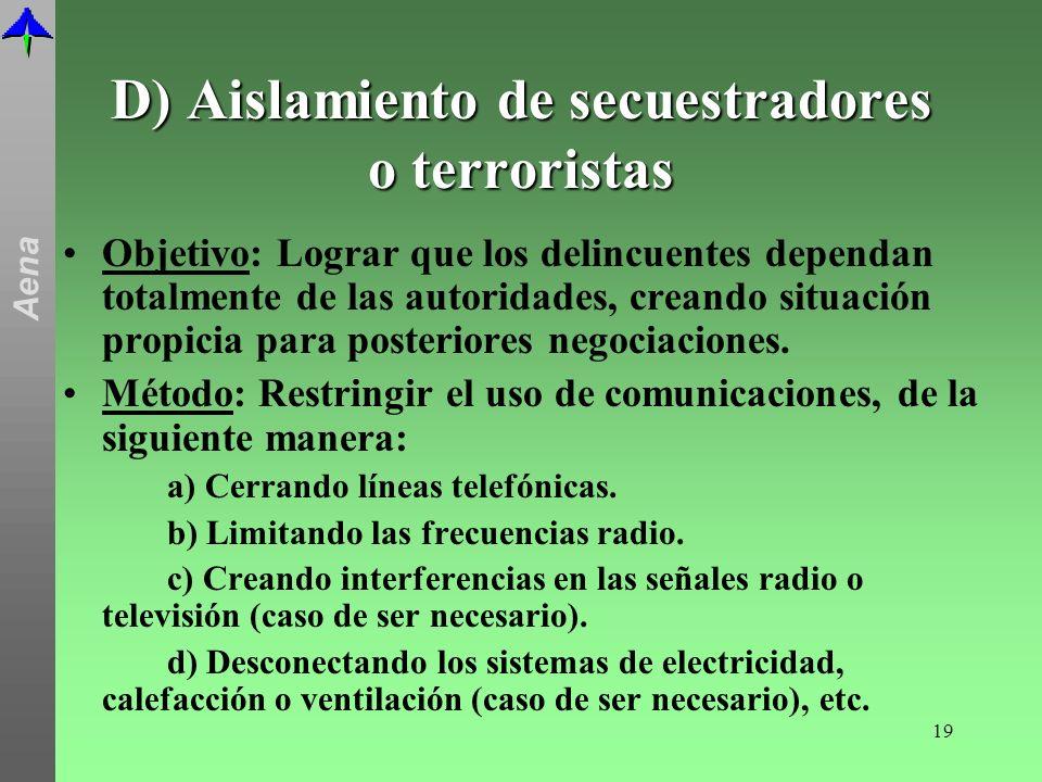 D) Aislamiento de secuestradores o terroristas