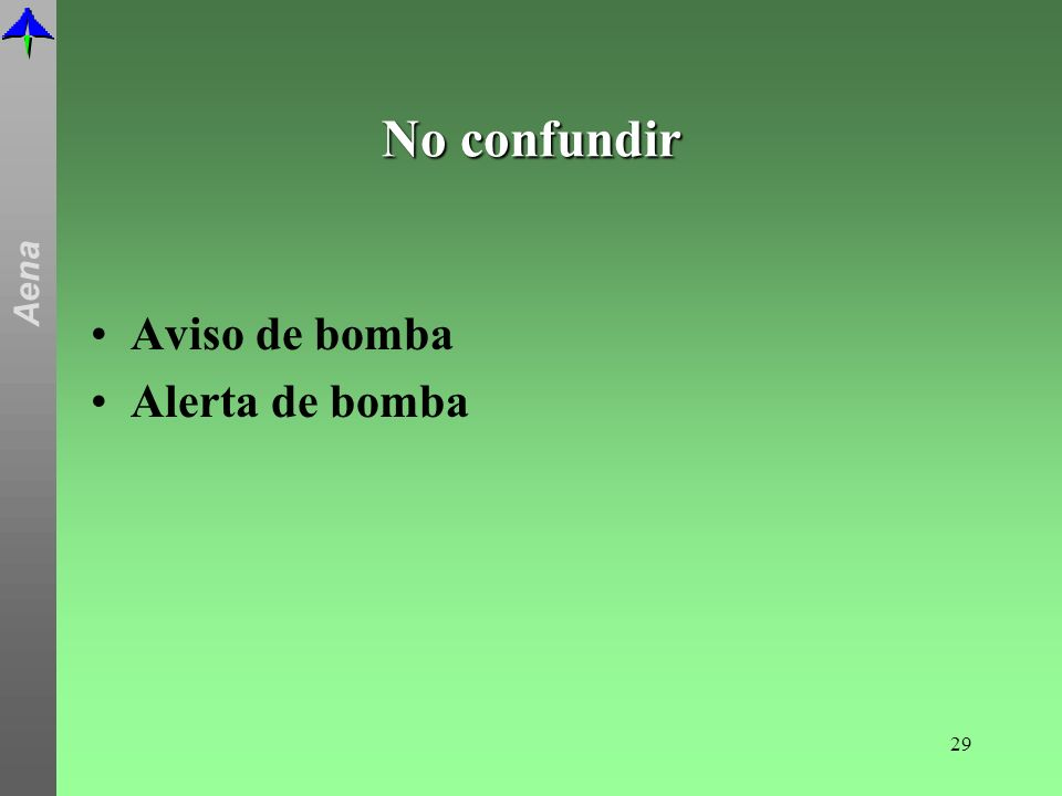 No confundir Aviso de bomba Alerta de bomba