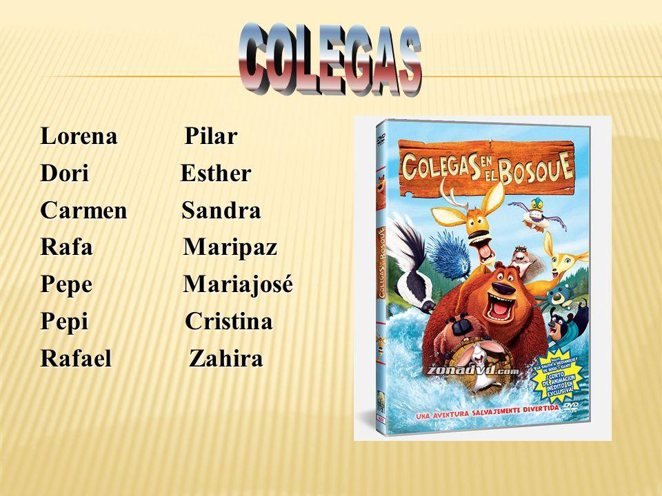 COLEGAS Lorena Pilar Dori Esther Carmen Sandra Rafa Maripaz