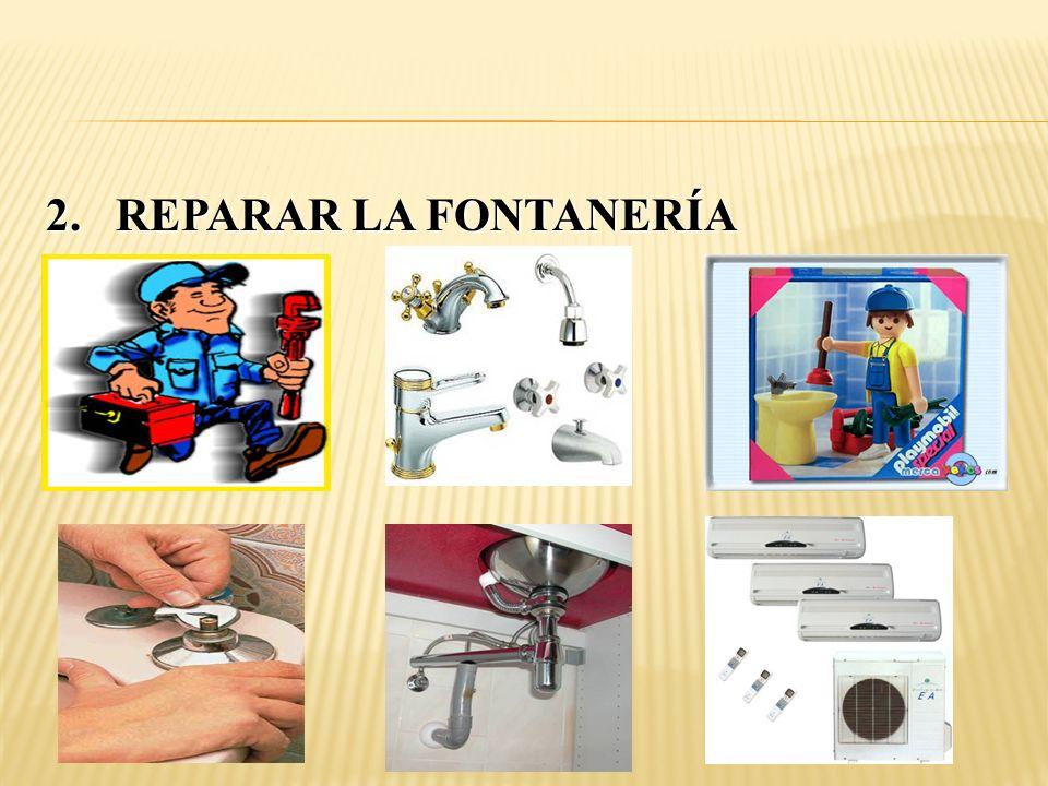 2. REPARAR LA FONTANERÍA
