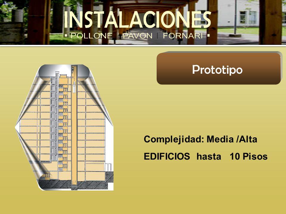 Prototipo Complejidad: Media /Alta EDIFICIOS hasta 10 Pisos