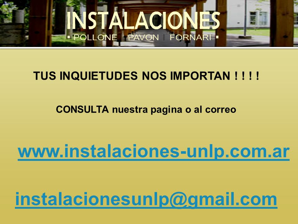 www.instalaciones-unlp.com.ar instalacionesunlp@gmail.com