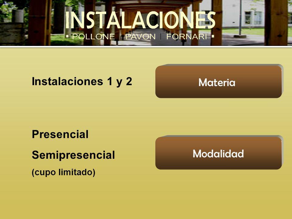 Materia Instalaciones 1 y 2 Presencial Semipresencial Modalidad