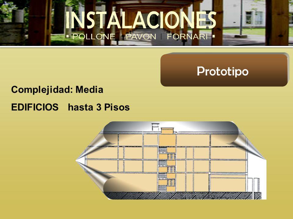 Prototipo Complejidad: Media EDIFICIOS hasta 3 Pisos