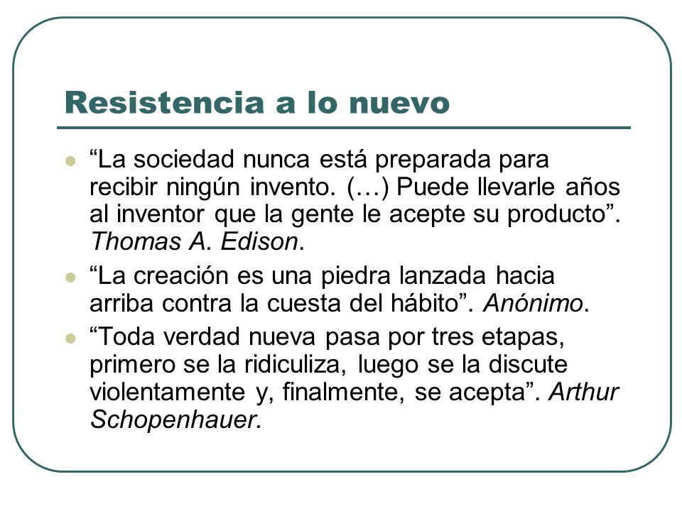 Resistencia a lo nuevo