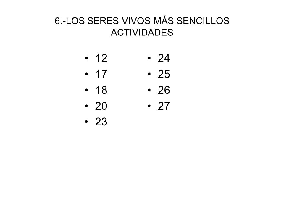 6.-LOS SERES VIVOS MÁS SENCILLOS ACTIVIDADES