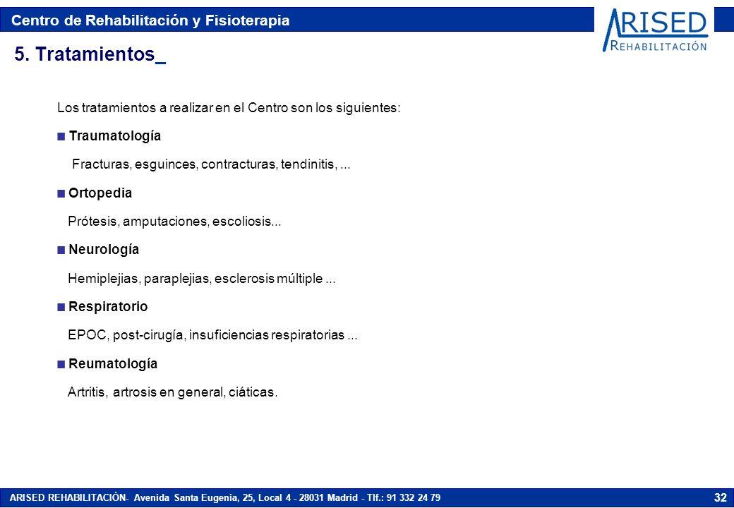 5. Tratamientos_ Los tratamientos a realizar en el Centro son los siguientes: Traumatología. Fracturas, esguinces, contracturas, tendinitis, ...