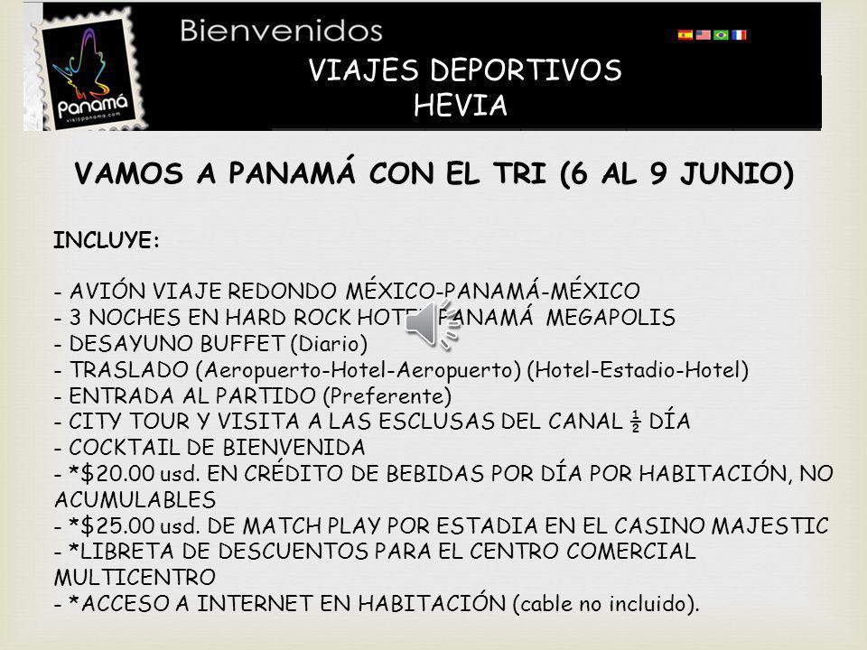 VAMOS A PANAMÁ CON EL TRI (6 AL 9 JUNIO)