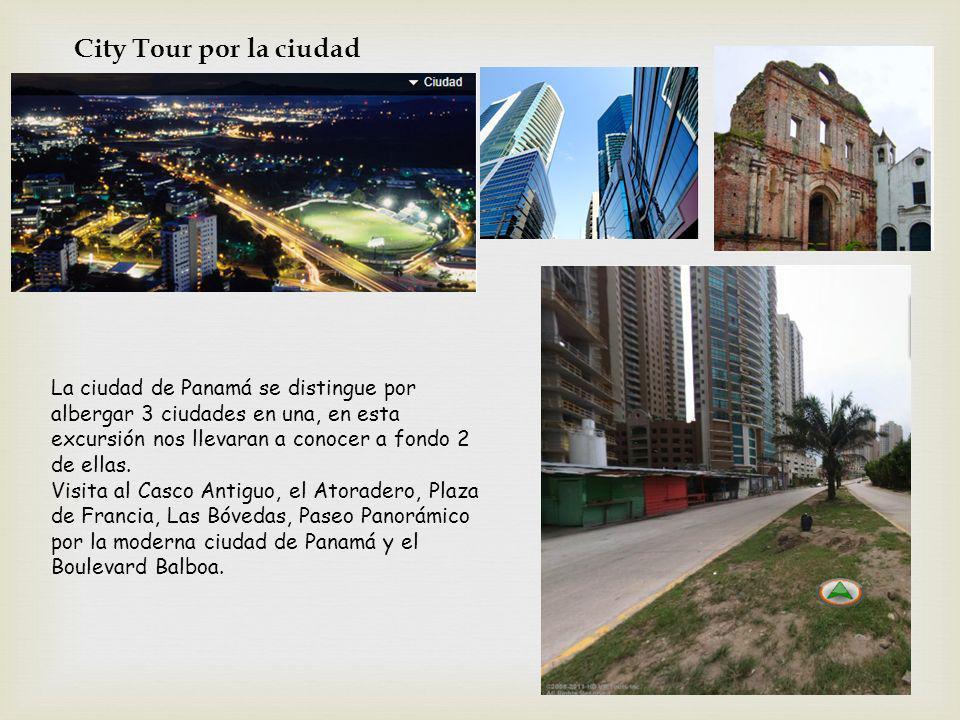 City Tour por la ciudad La ciudad de Panamá se distingue por albergar 3 ciudades en una, en esta excursión nos llevaran a conocer a fondo 2 de ellas.