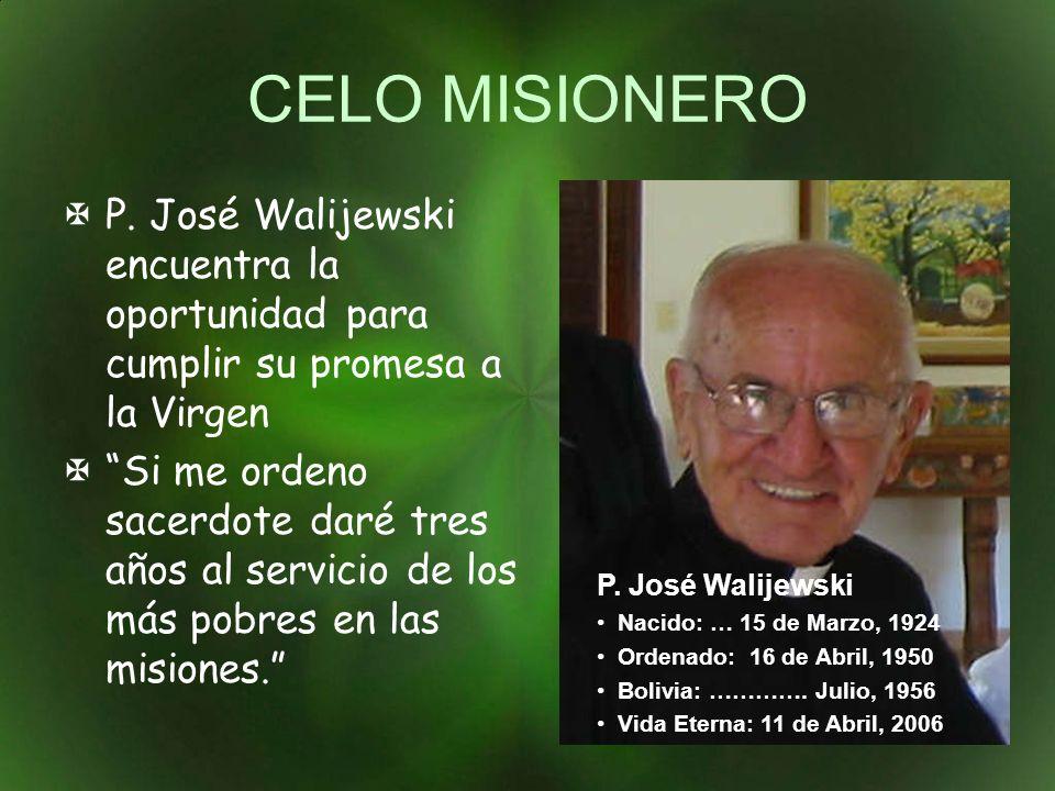CELO MISIONERO P. José Walijewski encuentra la oportunidad para cumplir su promesa a la Virgen.