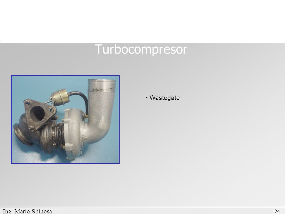 Turbocompresor Wastegate Ing. Mario Spinosa