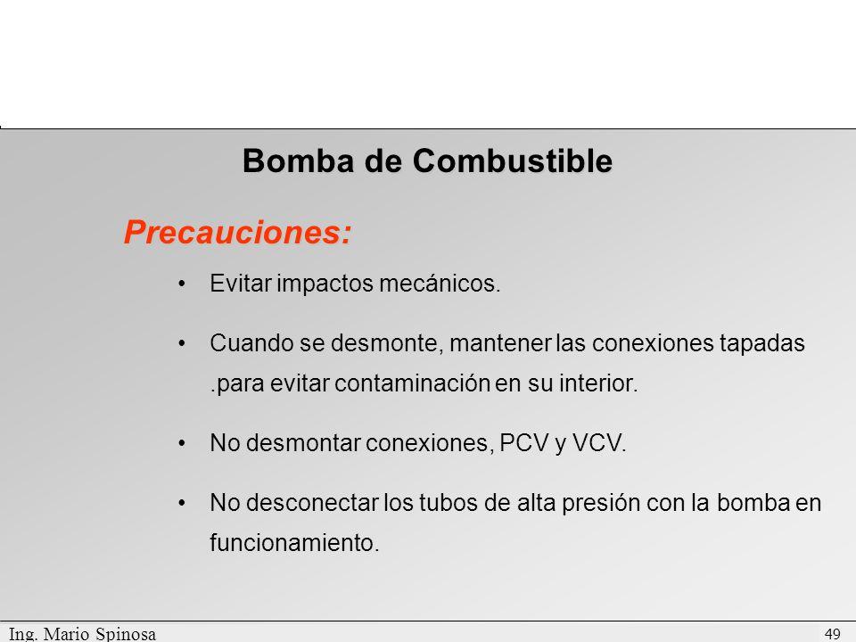 Bomba de Combustible Precauciones: Evitar impactos mecánicos.
