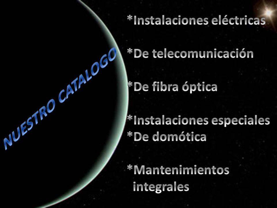 NUESTRO CATALOGO *Instalaciones eléctricas *De telecomunicación