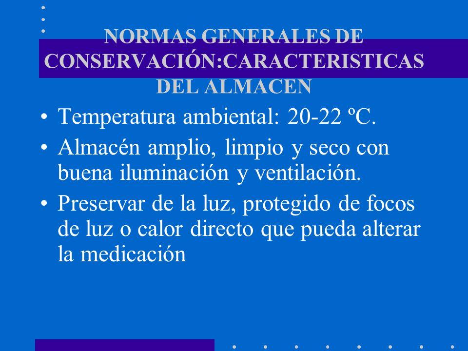 NORMAS GENERALES DE CONSERVACIÓN:CARACTERISTICAS DEL ALMACEN