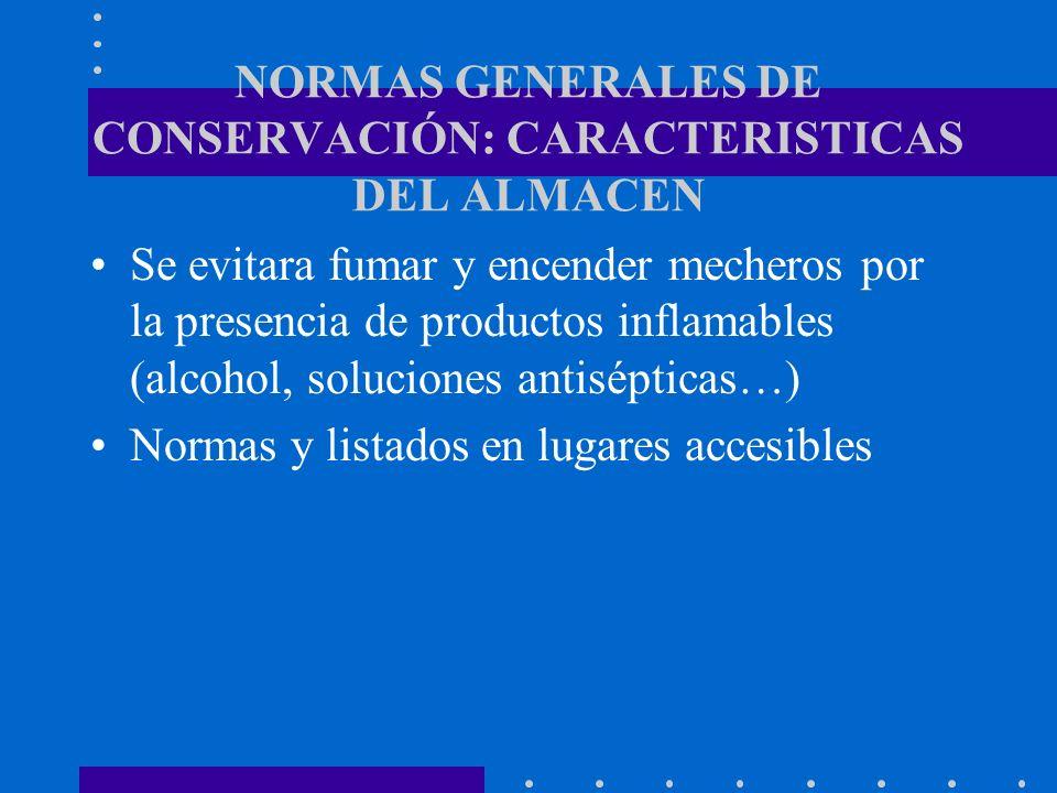 NORMAS GENERALES DE CONSERVACIÓN: CARACTERISTICAS DEL ALMACEN