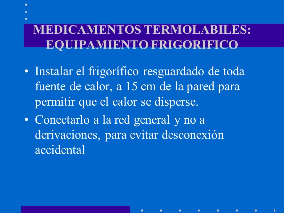 MEDICAMENTOS TERMOLABILES: EQUIPAMIENTO FRIGORIFICO