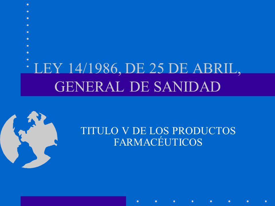 LEY 14/1986, DE 25 DE ABRIL, GENERAL DE SANIDAD