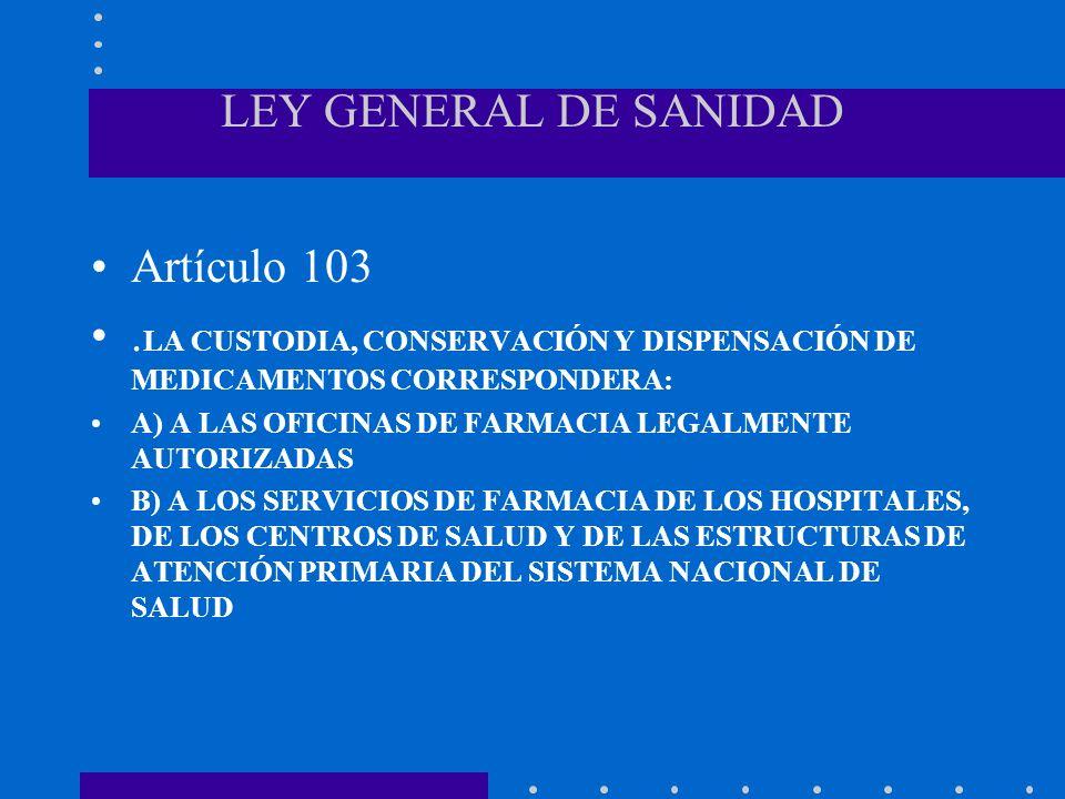 LEY GENERAL DE SANIDAD Artículo 103