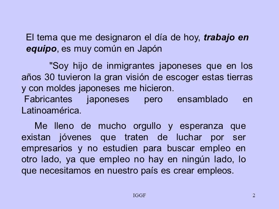 Fabricantes japoneses pero ensamblado en Latinoamérica.