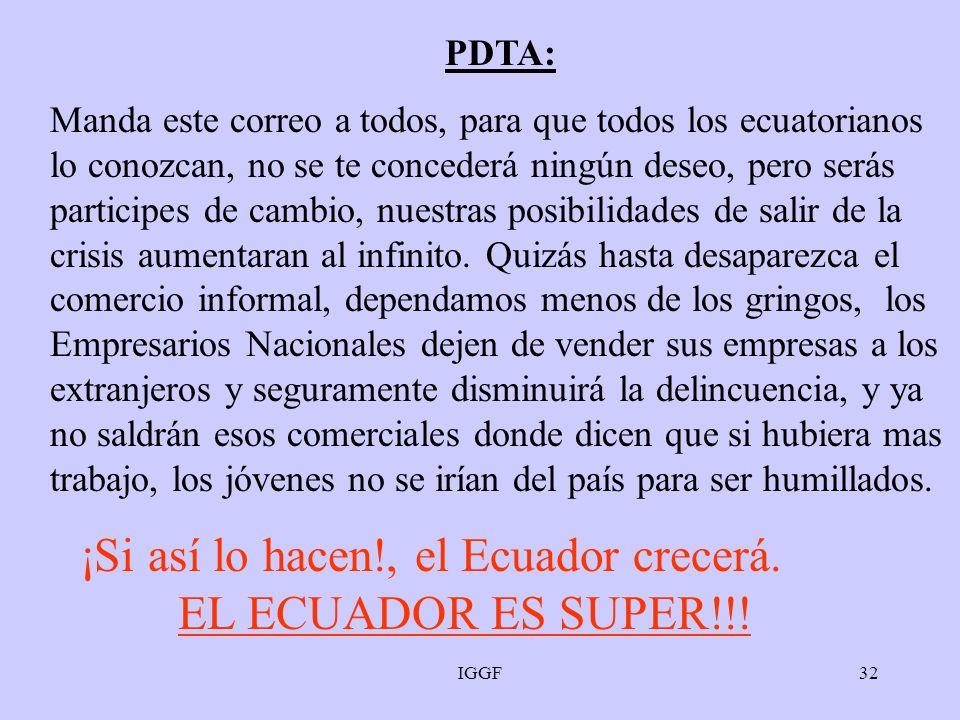 ¡Si así lo hacen!, el Ecuador crecerá. EL ECUADOR ES SUPER!!!