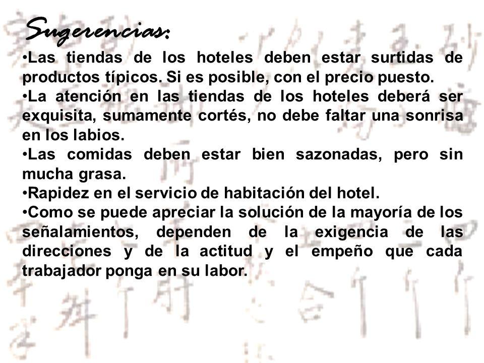 Sugerencias: Las tiendas de los hoteles deben estar surtidas de productos típicos. Si es posible, con el precio puesto.