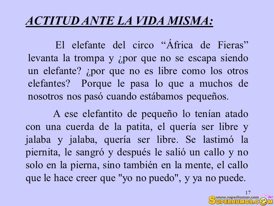ACTITUD ANTE LA VIDA MISMA: