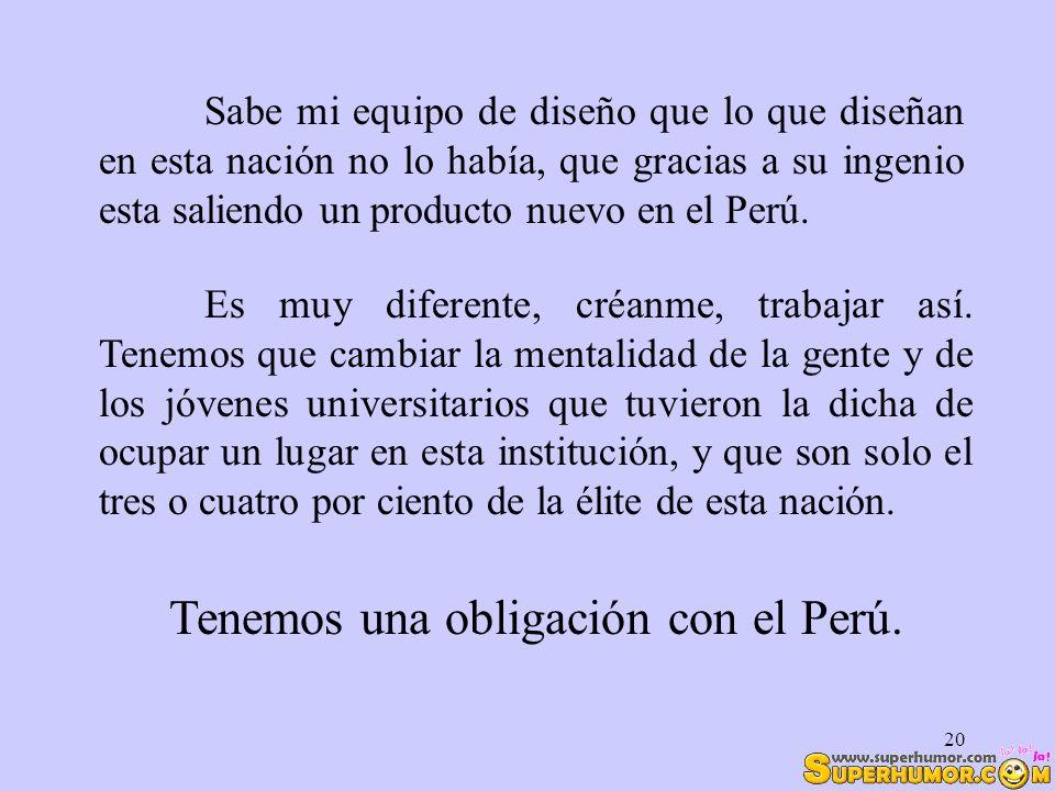 Tenemos una obligación con el Perú.