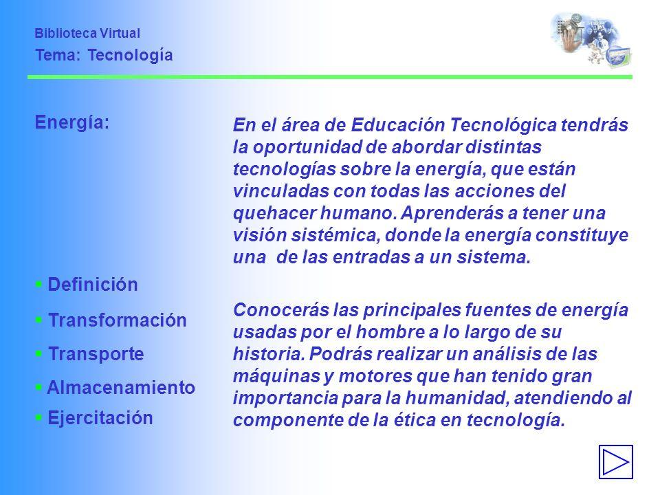 Biblioteca Virtual Tema: Tecnología. Energía: