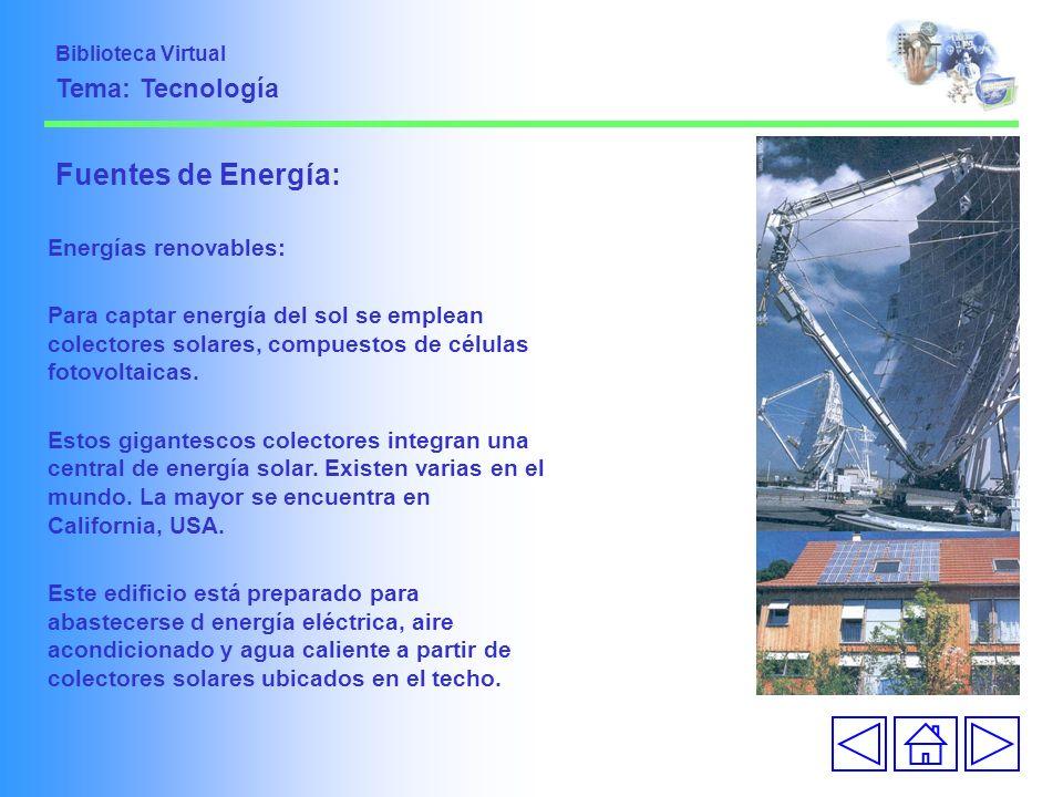 Fuentes de Energía: Tema: Tecnología Energías renovables: