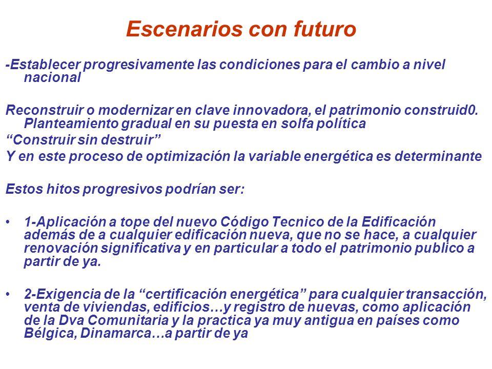 Escenarios con futuro -Establecer progresivamente las condiciones para el cambio a nivel nacional.