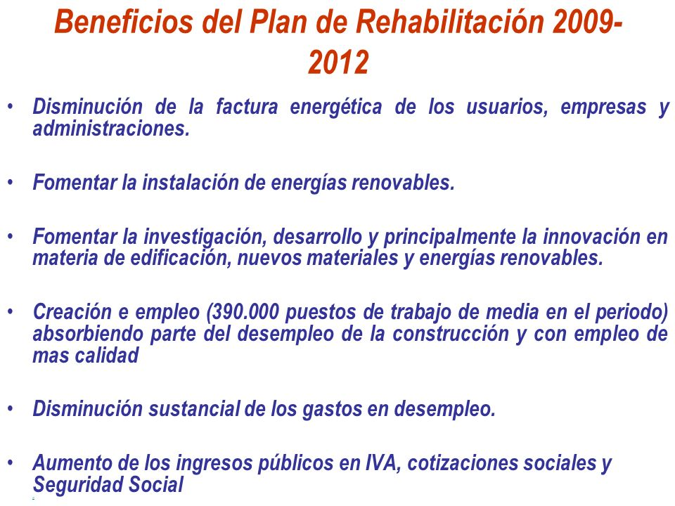 Beneficios del Plan de Rehabilitación 2009-2012