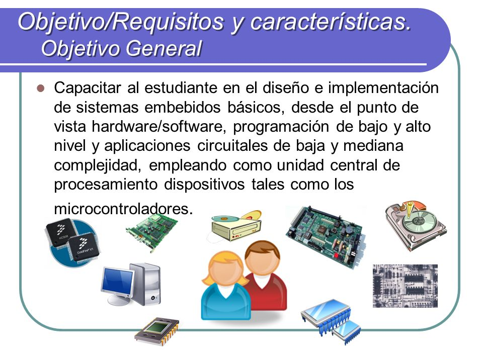 Objetivo/Requisitos y características. Objetivo General