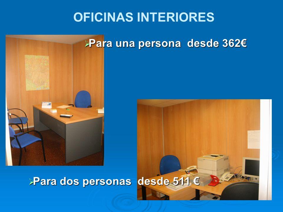 OFICINAS INTERIORES Para una persona desde 362€