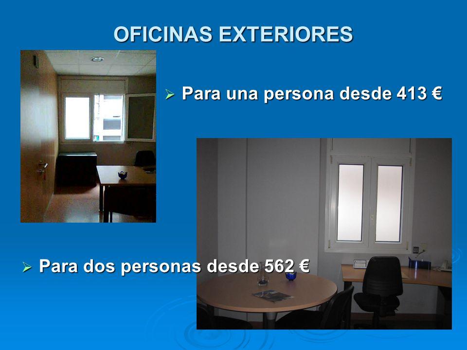 OFICINAS EXTERIORES Para una persona desde 413 €