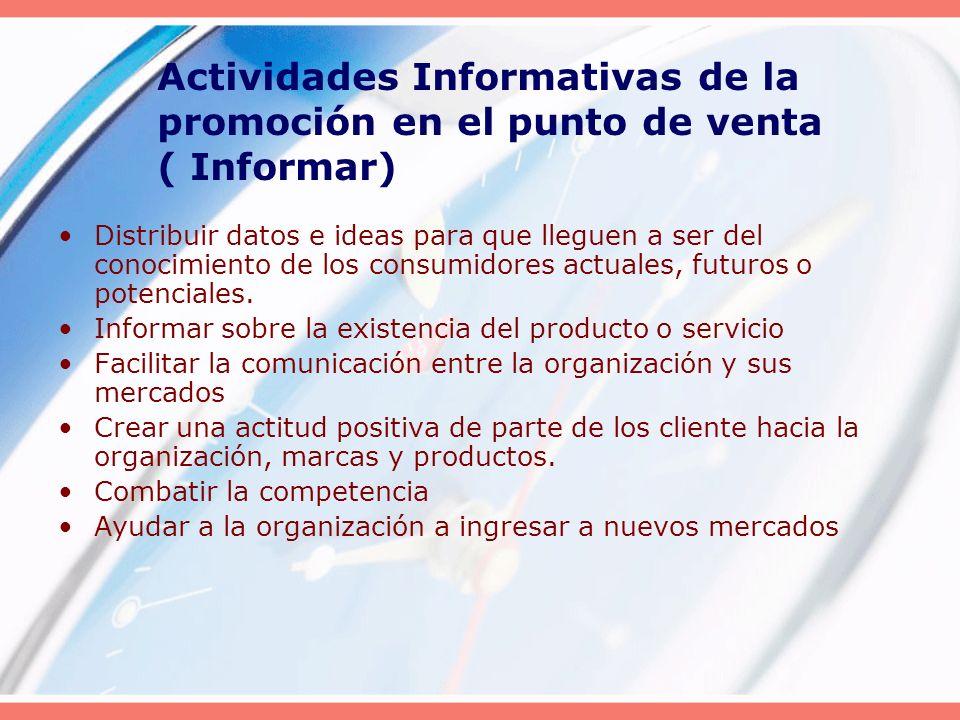 Actividades Informativas de la promoción en el punto de venta ( Informar)