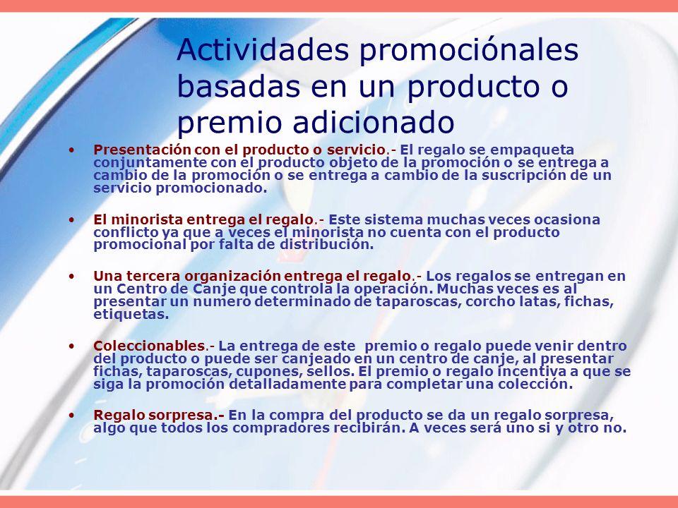Actividades promociónales basadas en un producto o premio adicionado