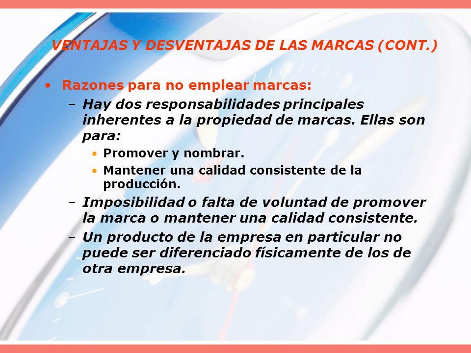 VENTAJAS Y DESVENTAJAS DE LAS MARCAS (CONT.)