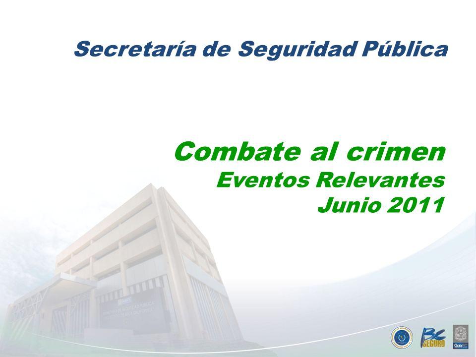 Combate al crimen Secretaría de Seguridad Pública Eventos Relevantes