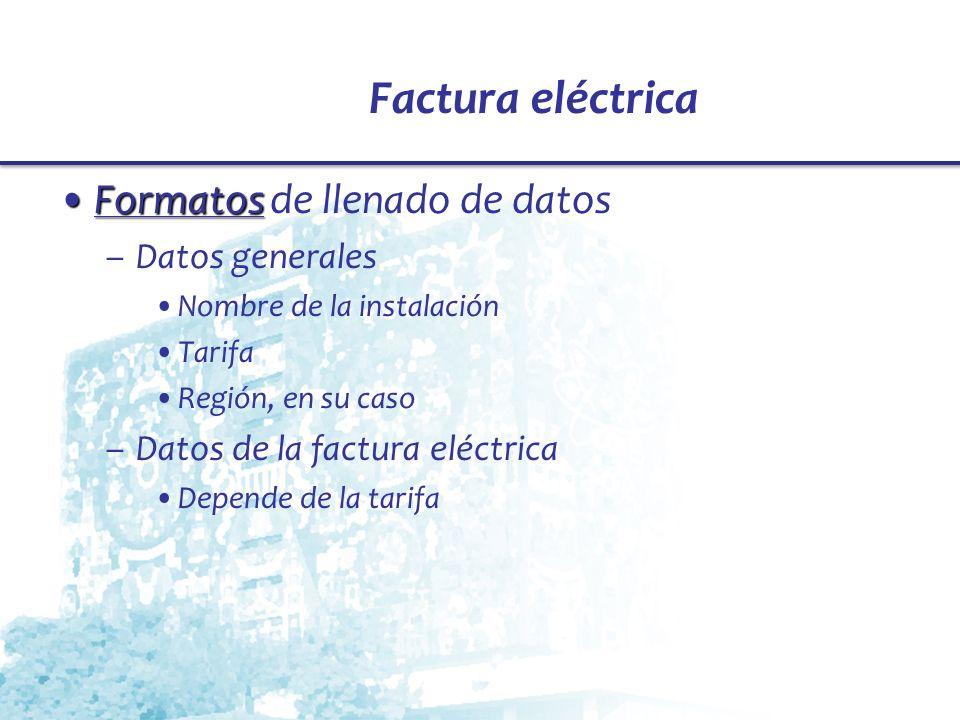 Factura eléctrica Formatos de llenado de datos Datos generales