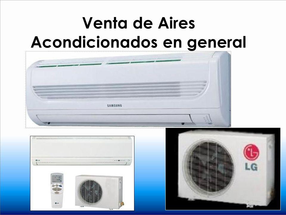 Venta de Aires Acondicionados en general