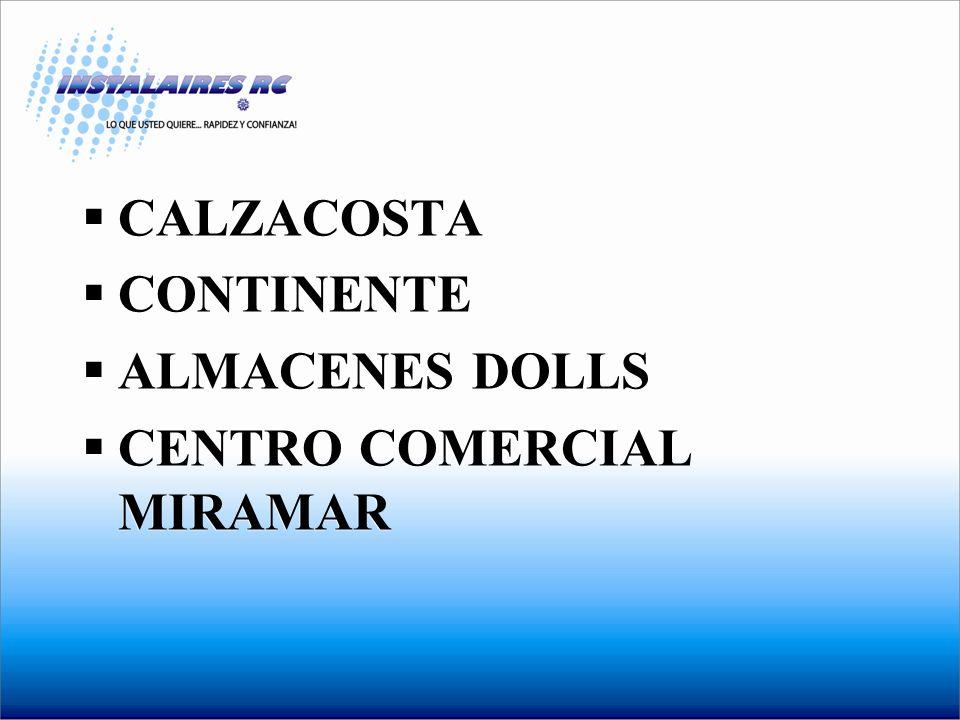 CALZACOSTA CONTINENTE ALMACENES DOLLS CENTRO COMERCIAL MIRAMAR