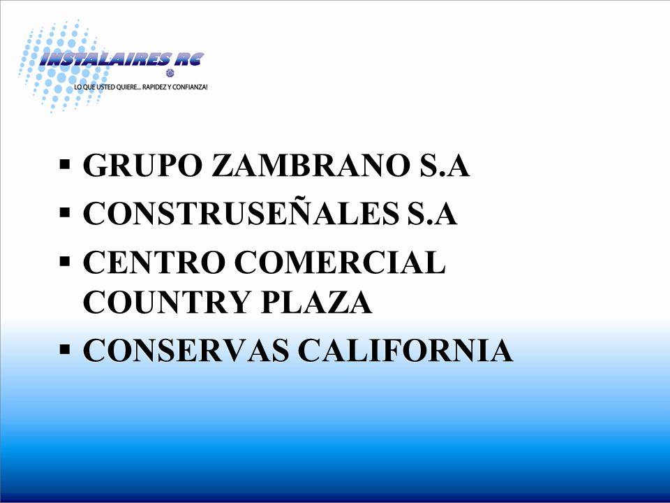 GRUPO ZAMBRANO S.A CONSTRUSEÑALES S.A CENTRO COMERCIAL COUNTRY PLAZA CONSERVAS CALIFORNIA