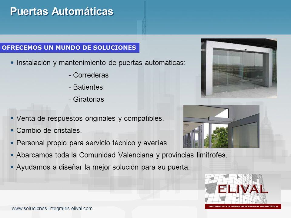 Puertas Automáticas Instalación y mantenimiento de puertas automáticas: - Correderas. - Batientes.