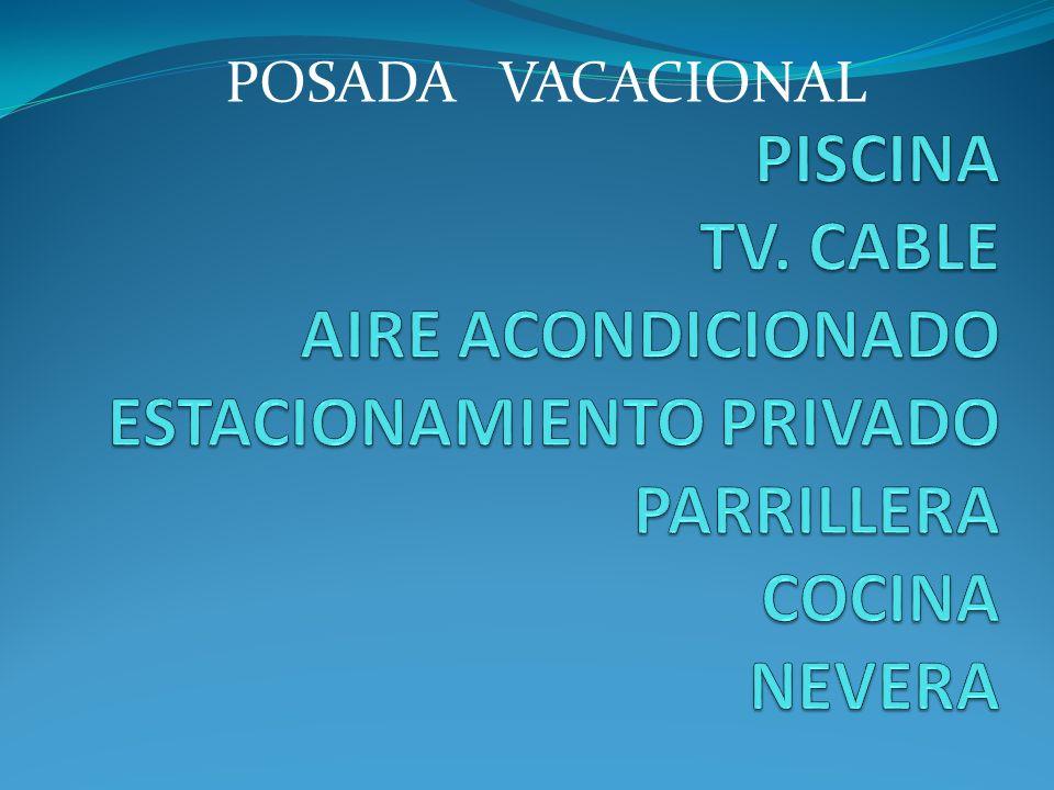 POSADA VACACIONAL PISCINA TV.