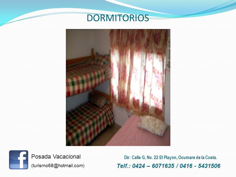 DORMITORIOS Posada Vacacional Telf.: 0424 – 6071635 / 0416 - 5431506