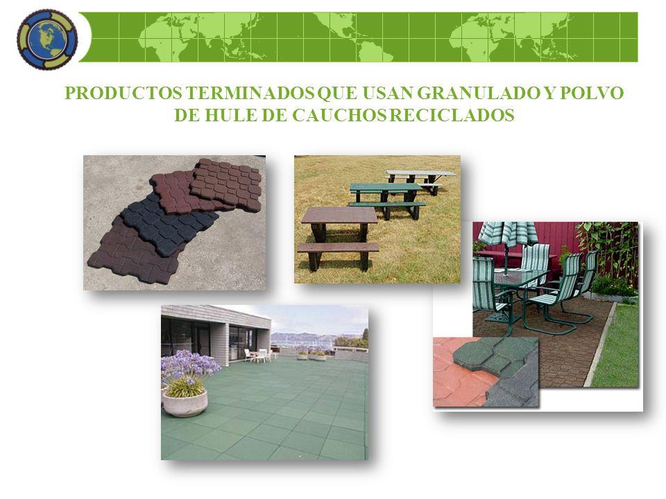 PRODUCTOS TERMINADOS QUE USAN GRANULADO Y POLVO DE HULE DE CAUCHOS RECICLADOS