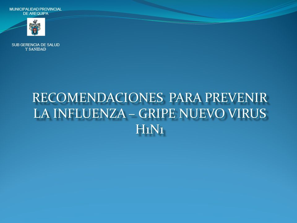 RECOMENDACIONES PARA PREVENIR LA INFLUENZA – GRIPE NUEVO VIRUS H1N1