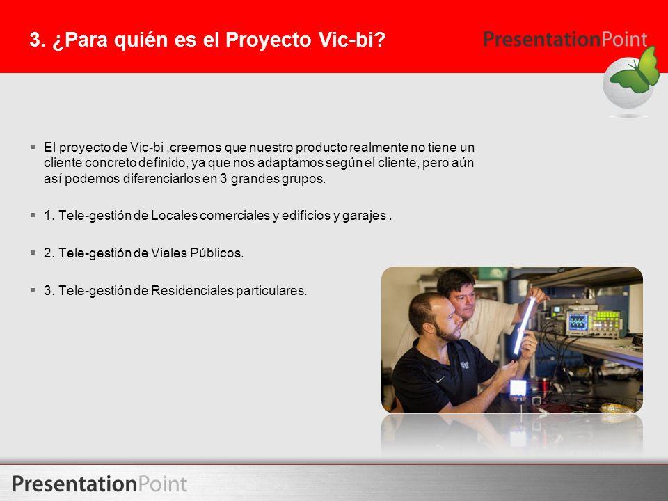 3. ¿Para quién es el Proyecto Vic-bi