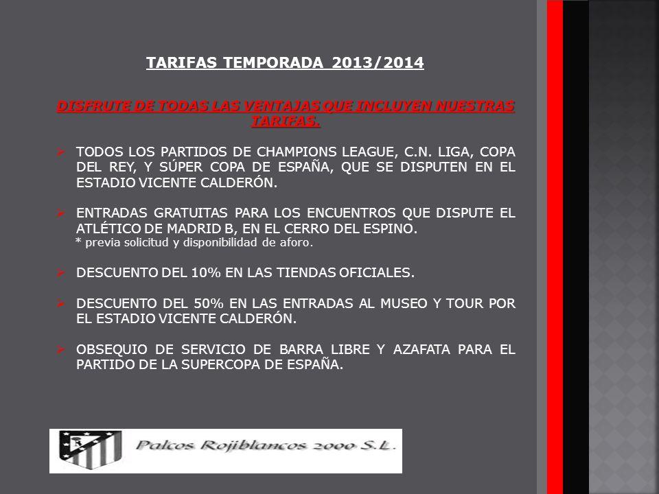 DISFRUTE DE TODAS LAS VENTAJAS QUE INCLUYEN NUESTRAS TARIFAS.